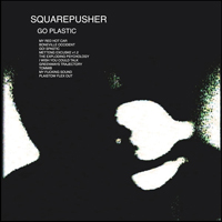 Squarepusher - Go Plastic - обложка