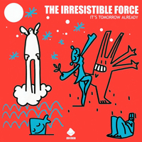 Irresistible Force - It's Tomorrow Already - обложка
