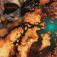 Robert Rich & Alio Die - Fissures - обложка