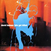 David Holmes - Let's Get Killed - обложка