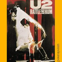U2 - Rattle And Hum (Unreleased) - обложка