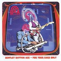 Bentley Rhythm Ace - For Your Ears Only - обложка
