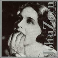 John Zorn - Love, Madness and Mysticism - обложка