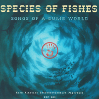 Species Of Fishes - Songs Of A Dumb World - обложка