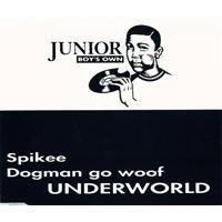 Underworld - Spikee & Dogman Go Woof - обложка