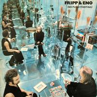 Robert Fripp & Brian Eno - (No pussyfooting) - обложка
