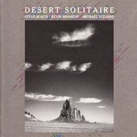 Steve Roach, Kevin Braheny, Michael Stearns - Desert Solitaire - обложка