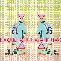 La Lettre A Camus vs. Stereo Modus - Pour Mille Milles - обложка