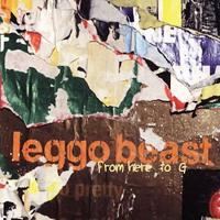 Leggo Beast - From Here To G - обложка