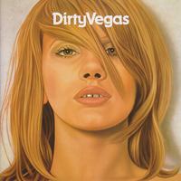 Dirty Vegas - Dirty Vegas - обложка