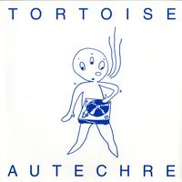 Tortoise - Autechre Remixes - обложка