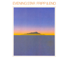 Robert Fripp & Brian Eno - Evening Star - обложка