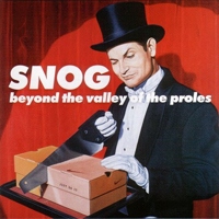 Snog - Beyond The Valley Of The Proles - обложка