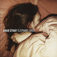 Arab Strap - Elephant Shoe - обложка