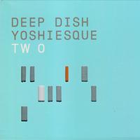 Deep Dish - Yoshiesque 2 - обложка