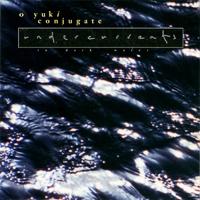 O Yuki Conjugate - Undercurrents: In Dark Water - обложка