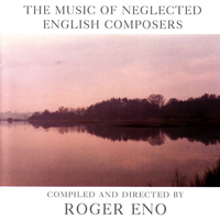 Roger Eno - Music of Neglected English Composers - обложка