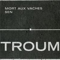 Troum - Sen (Mort Aux Vaches) - обложка