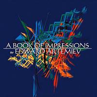 Edward Artemiev - A Book Of Impressions - обложка