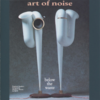 Art Of Noise - Below The Waste - обложка