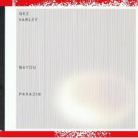 Gez Varley - Bayou Paradis - обложка