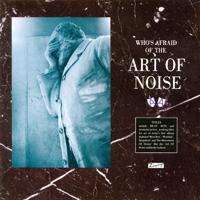 Art Of Noise - Who's Afraid Of Art Of Noise? - обложка
