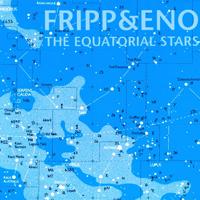 Brian Eno & Robert Fripp - Equatorial Stars - обложка