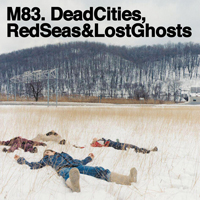 M83 - Dead Cities, Red Seas & Lost Ghosts - обложка