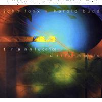 John Foxx & Harold Budd - Translucence + Drift Music - обложка