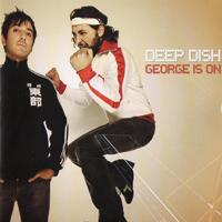 Deep Dish - George Is On - обложка