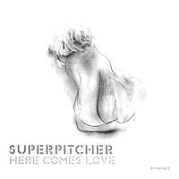 Superpitcher - Here Comes Love - обложка