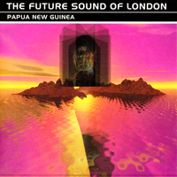 Future Sound Of London - Papua New Guinea - обложка