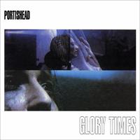 Portishead - Glorytimes