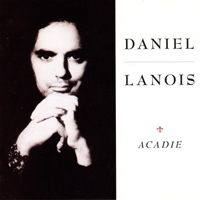 Daniel Lanois - Acadie - обложка