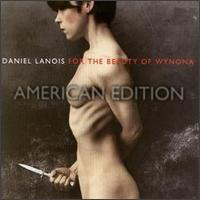 Daniel Lanois - For The Beauty Of Wynona - обложка
