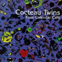 Cocteau Twins - Four Calendar Cafe - обложка