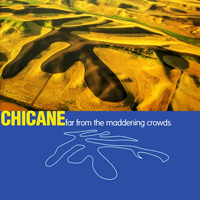 Chicane - Far From The Maddening Crowds - обложка