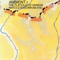 Harold Budd & Brian Eno - Ambient 2: Plateaux Of Mirror - обложка