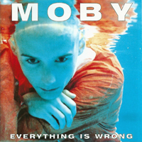 Moby - Everything Is Wrong - обложка