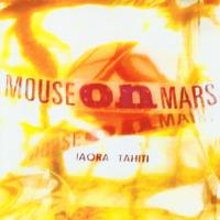 Mouse On Mars - Iaora Tahiti - обложка