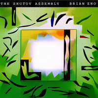 Brian Eno - Shutov Assembly - обложка