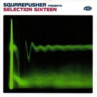 Squarepusher - Selection Sixteen - обложка