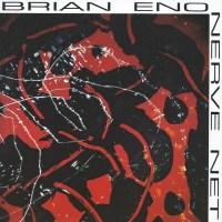 Brian Eno - Nerve Net - обложка