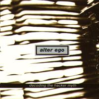 Alter Ego - Decoding The Hacker Myth - обложка