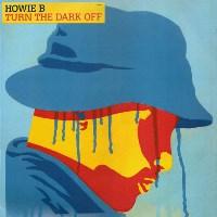 Howie B - Turn The Dark Off - обложка