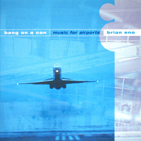 Bang On A Can - Brian Eno's Music for Airports - обложка