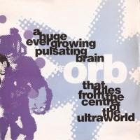 Orb - A Huge Ever Growing Pulsating Brain… - обложка