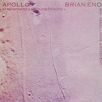 Brian Eno with Daniel Lanois & Roger Eno - Apollo - Atmospheres & Soundtracks - обложка