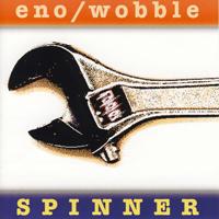 Brian Eno & Jah Wobble - Spinner - обложка