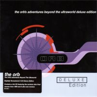 Orb - Adventures Beyond The Ultraworld (Deluxe Edition